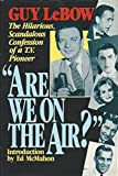 img - for 'Are We on the Air!': The Hilarious, Scandalous Confessions of a TV Pioneer book / textbook / text book