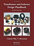 Transformer and Inductor Design Handbook, Fourth Edition