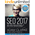 SEO 2017: Learn search engine optimization with smart internet marketing strategies (English Edition)