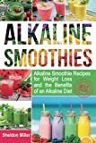 Best Alkaline Diet Books - Alkaline Smoothies: Alkaline Smoothie Recipes for Weight Loss Review