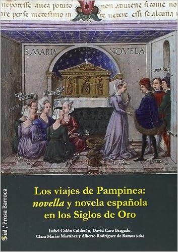 Viajes de Pampinea:novella y novela española en los Siglos de Oro ...