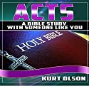 Acts: A Bible Study with Someone Like You Audiobook by Kurt Olson Narrated by Michael Whalen