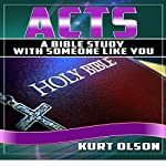 Acts: A Bible Study with Someone Like You | Kurt Olson