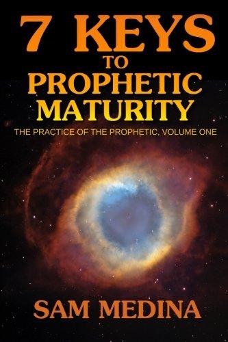 7 Keys to Fatidic Maturity (The Practice of the Prophetic)