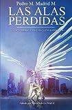 Las Alas Perdidas, Pedro Madrid M., 1479326623