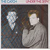 Catch, The - Under The Skin - Metronome - 817 756-7