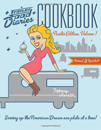 Trailer Food Diaries Cookbook:: Austin Edition, Volume 1 (American - Online Tiffany Co And Buy