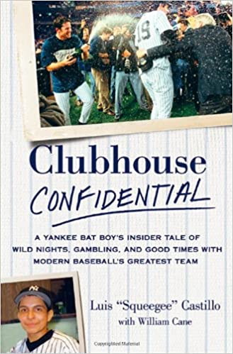 Clubhouse confidential a yankee bat boys insider tale of wild clubhouse confidential a yankee bat boys insider tale of wild nights gambling and good times with modern baseballs greatest team amazon books fandeluxe