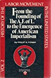 History of the Labor Movement in the United States Vol. 2 : From the Founding of the American Federation of Labor to the Emergence of American Imperialism, Foner, Philip S., 0717803880