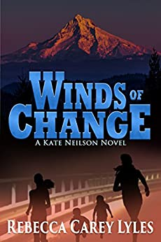 Winds of Change: A Kate Neilson Novel (Kate Neilson Series Book 3) by [Lyles, Rebecca Carey]
