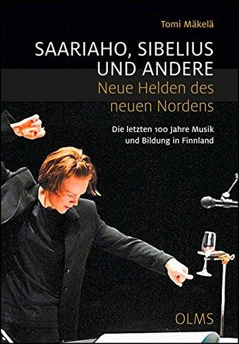 saariaho-sibelius-und-andere-neue-helden-des-neuen-nordens-die-letzten-100-jahre-musik-und-bildung-in-finnland