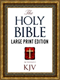 LARGE PRINT EDITION Authorized King James Version Holy Bible: Old Testament & New Testament (ILLUSTRATED)