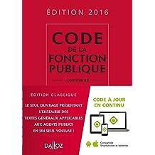 CODE DE LA FONCTION PUBLIQUE 2016, COMMENTÉ 15E ÉD.