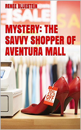 MYSTERY: THE SAVVY SHOPPER OF AVENTURA  - Mall Aventura