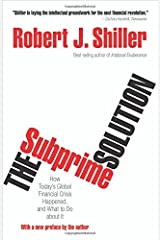 The Subprime Solution: How Today's Global Financial Crisis Happened, and What to Do about It by Robert J. Shiller (24-Sep-2012) Paperback Paperback