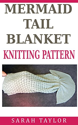 Mermaid Tail Blanket Knitting Pattern Kindle Edition By Sarah