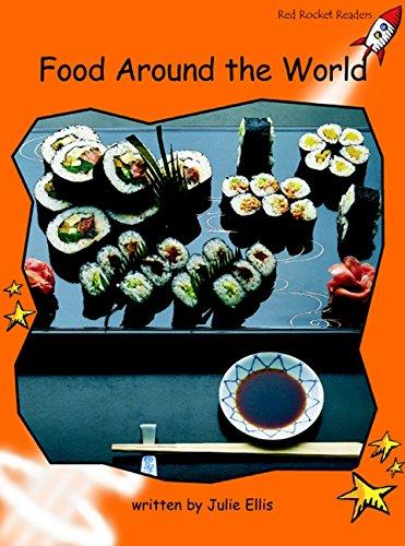 Read Online Food Around the World: Fluency (Red Rocket Readers) PDF