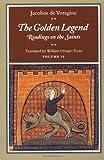 The Golden Legend: Readings on the Saints, Vol. 2