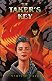 The Taker's Key, Martine Bates and Martine Leavitt, 0889951845