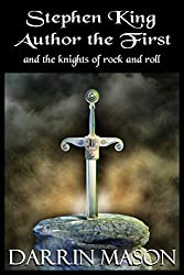 Stephen King Author the First and the Knights of Rock and Roll (English Edition)
