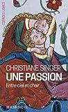 Une passion: Entre ciel et chair