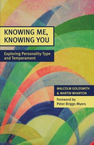 Knowing Me, Knowing You - Exploring Personality Type and Temperament