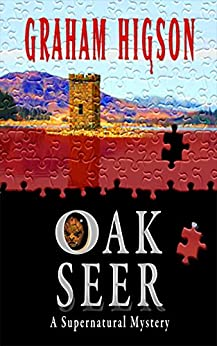 Oak Seer: A Supernatural Mystery by [Higson, Graham]