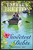 The Sweetest of Debts: A Classic Romance - Book 7