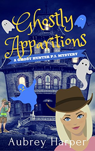 Ghostly Apparitions (A Ghost Hunter P.I. Mystery Book 1)]()