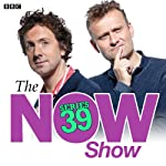 The Now Show (Complete Series 39) |  BBC Radio Comedy