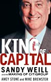 img - for By Amey Stone - King of Capital: Sandy Weill and the Making of Citigroup: 1st (first) Edition book / textbook / text book