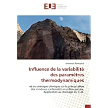 Influence de la variabilité des paramètres thermodynamiques: et de cinétique chimique sur la précipitation des minéraux carbonatés en milieu poreux. Application au stockage du CO2.
