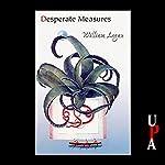 Desperate Measures | William Logan