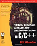 Virtual Machine Design and Implementation in C/C++, Bill Blunden, 1556229038