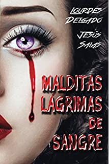 MALDITAS LÁGRIMAS DE SANGRE