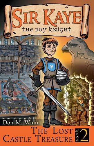 The Lost Castle Treasure (Sir Kaye the Boy Knight)