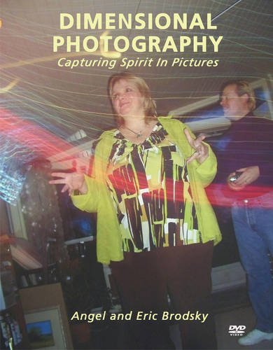 Dimensional Photography: Capturing Spirit in Pictures Dimensional Photography: Capturing Spirit in Pictures