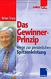 Das Gewinner-Prinzip : Wege Zur Persönlichen Spitzenleistung, Tracy, Brian, 3409294104