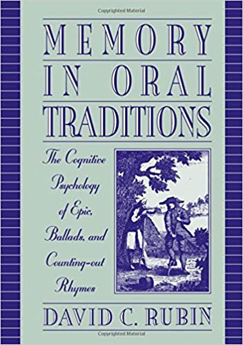 Memory in Oral Traditions: The Cognitive Psychology of Epic, Ballads, and Counting-Out Rhymes