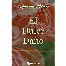 El dulce daño, Alfonsina Storni (con fotografías) (Spanish Edition)