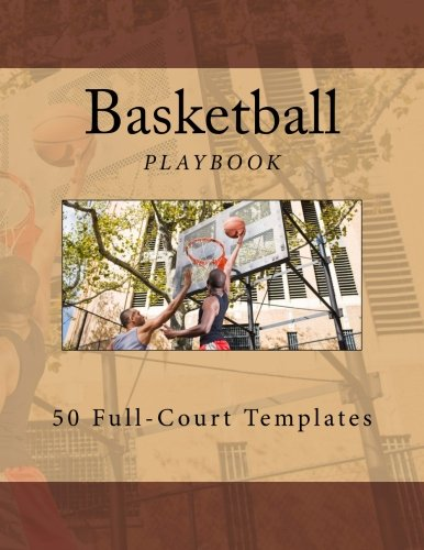 Basketball Playbook: 50 Full-Court Templates