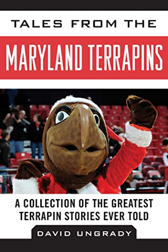Tales from the Maryland Terrapins: A Collection of the Greatest Terrapin Stories Ever Told (Tales from the - Colonels Basketball