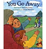 img - for [ [ [ You Go Away[ YOU GO AWAY ] By Corey, Dorothy ( Author )Sep-01-2008 Paperback book / textbook / text book
