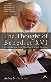 The Thought of Pope Benedict XVI: An Introduction to the Theology of Joseph Ratzinger