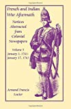 img - for French and Indian War Aftermath: Notices Abstracted from Colonial Newspapers, Volume 5 book / textbook / text book
