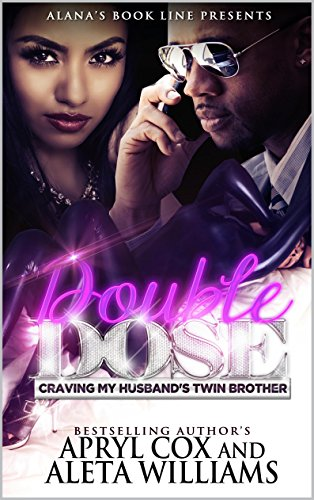 Search : Double Dose: Craving My Husband's Twin Brother
