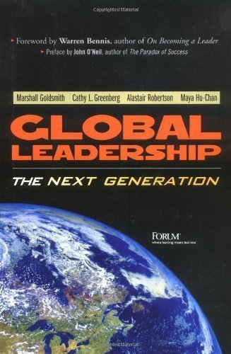 Global Leadership: The Next Generation 1st (first) Edition by Goldsmith, Marshall, Greenberg, Cathy, Robertson, Alastair, (2003)