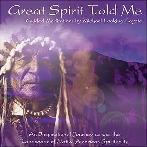 Great Spirit Told Me