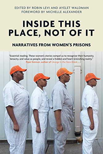 Books : Inside This Place, Not of It: Narratives from Women's Prisons (Voice of Witness)