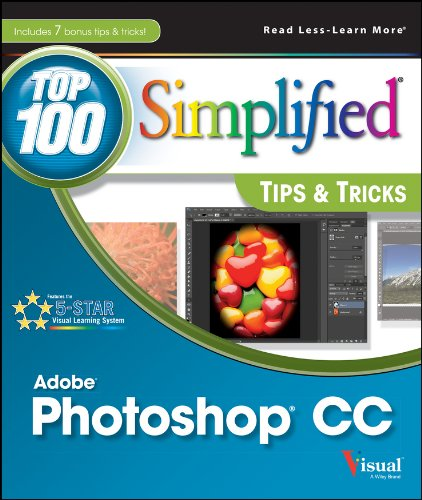 Photoshop CC Top 100 Simplified Tips and Tricks (Top 100 Simplified Tips & Tricks)